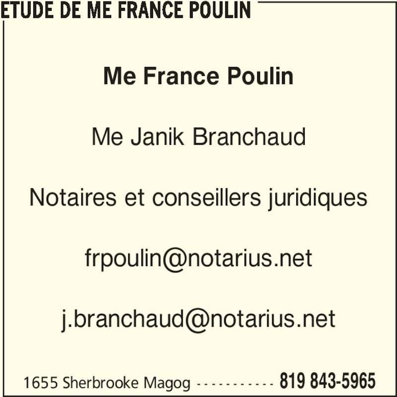 Etude de Me France Poulin (819-843-5965) - Annonce illustrée======= - 1655 Sherbrooke Magog - - - - - - - - - - - 819 843-5965 Me France Poulin Me Janik Branchaud Notaires et conseillers juridiques ETUDE DE ME FRANCE POULIN