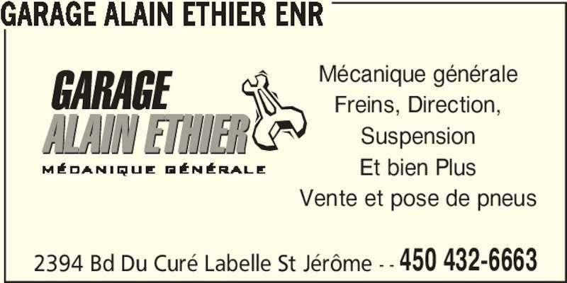 Garage Alain Ethier Enr (450-432-6663) - Annonce illustrée======= - 450 432-6663 GARAGE ALAIN ETHIER ENR Mécanique générale Freins, Direction, Suspension Et bien Plus Vente et pose de pneus 2394 Bd Du Curé Labelle St Jérôme - -