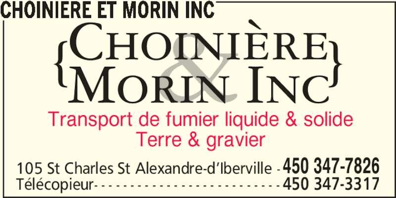 Choiniere Et Morin Inc (450-347-7826) - Annonce illustrée======= - CHOINIERE ET MORIN INC Transport de fumier liquide & solide Terre & gravier 105 St Charles St Alexandre-d'Iberville - 450 347-7826 Télécopieur- - - - - - - - - - - - - - - - - - - - - - - - - - 450 347-3317