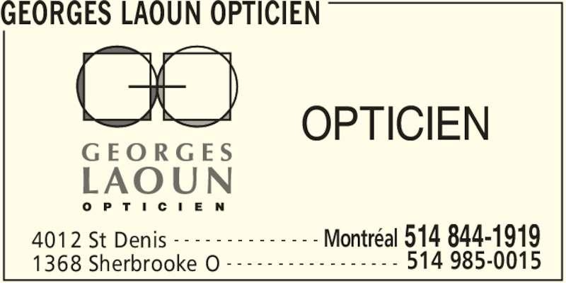 Georges Laoun Optician (5148441919) - Annonce illustrée======= - GEORGES LAOUN OPTICIEN 4012 St Denis Montréal 514 844-1919- - - - - - - - - - - - - - 1368 Sherbrooke O 514 985-0015- - - - - - - - - - - - - - - - - OPTICIEN