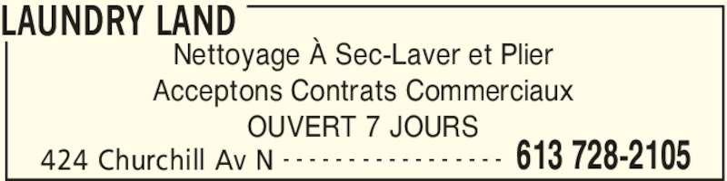 Laundry Land (613-728-2105) - Annonce illustrée======= - LAUNDRY LAND 424 Churchill Av N 613 728-2105- - - - - - - - - - - - - - - - - Nettoyage À Sec-Laver et Plier Acceptons Contrats Commerciaux OUVERT 7 JOURS