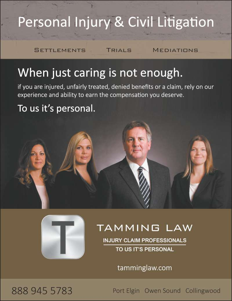 Tamming Law (5193718999) - Display Ad - TAMMING LAW INJURY CLAIM PROFESSIONALS TO US IT'S PERSONAL Settlements       Trials       Mediations