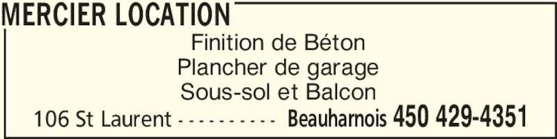 Mercier Marcel (450-429-4351) - Annonce illustrée======= - Plancher de garage Sous-sol et Balcon MERCIER LOCATION 106 St Laurent - - - - - - - - - - Beauharnois 450 429-4351 Finition de Béton