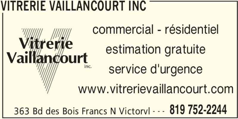 Vitrerie Vaillancourt Inc (819-752-2244) - Annonce illustrée======= - VITRERIE VAILLANCOURT INC 363 Bd des Bois Francs N Victorvl 819 752-2244- - - commercial - résidentiel estimation gratuite service d'urgence www.vitrerievaillancourt.com