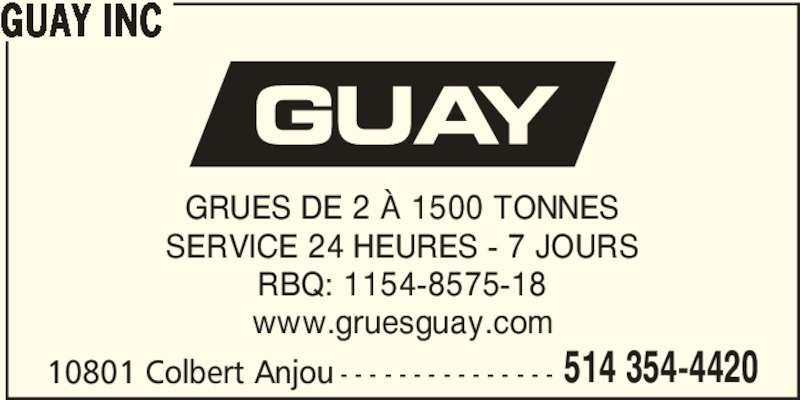 Guay Inc (514-354-4420) - Annonce illustrée======= - GUAY INC GRUES DE 2 À 1500 TONNES SERVICE 24 HEURES - 7 JOURS RBQ: 1154-8575-18 www.gruesguay.com 10801 Colbert Anjou - - - - - - - - - - - - - - - 514 354-4420