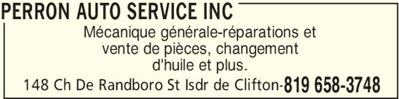 Perron Auto Service Inc (8196583748) - Annonce illustrée======= - Mécanique générale-réparations et vente de pièces, changement d'huile et plus. PERRON AUTO SERVICE INC 148 Ch De Randboro St Isdr de Clifton- 819 658-3748