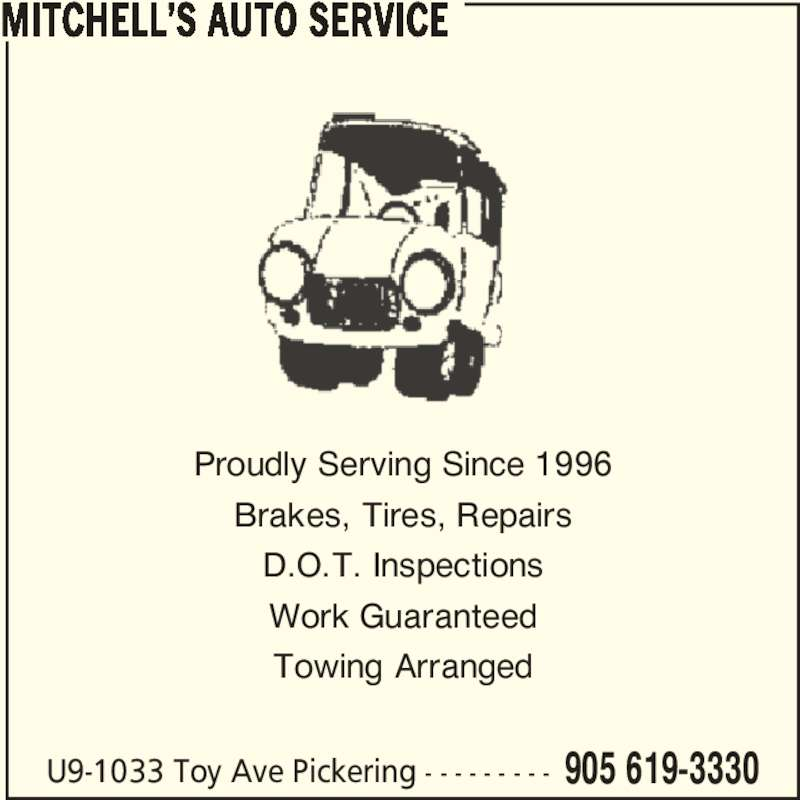 Mitchell's Auto Service (905-619-3330) - Display Ad - U9-1033 Toy Ave Pickering - - - - - - - - - 905 619-3330 Proudly Serving Since 1996 Brakes, Tires, Repairs D.O.T. Inspections Work Guaranteed Towing Arranged MITCHELL'S AUTO SERVICE