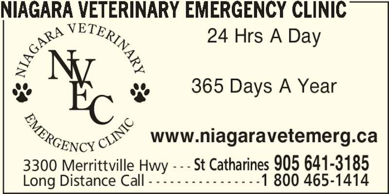 Niagara Veterinary Emergency Clinic (905-641-3185) - Display Ad - NIAGARA VETERINARY EMERGENCY CLINIC 24 Hrs A Day 365 Days A Year www.niagaravetemerg.ca 3300 Merrittville Hwy - - - St Catharines 905 641-3185 Long Distance Call - - - - - - - - - - - - - - - -1 800 465-1414
