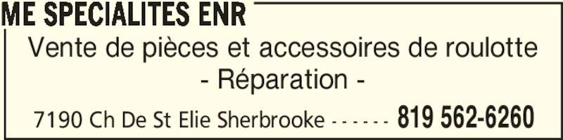 ME Spécialités Enr (819-562-6260) - Annonce illustrée======= - Vente de pièces et accessoires de roulotte - Réparation - ME SPECIALITES ENR 7190 Ch De St Elie Sherbrooke - - - - - - 819 562-6260