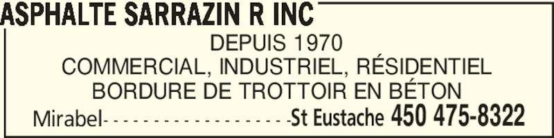 Asphalte Sarrazin R Inc (450-475-8322) - Annonce illustrée======= - DEPUIS 1970 COMMERCIAL, INDUSTRIEL, RÉSIDENTIEL BORDURE DE TROTTOIR EN BÉTON Mirabel- - - - - - - - - - - - - - - - - - - ASPHALTE SARRAZIN R INC St Eustache 450 475-8322