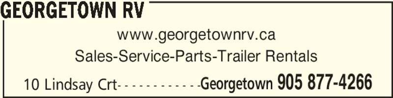 Georgetown RV (905-877-4266) - Display Ad - 10 Lindsay Crt- - - - - - - - - - - -Georgetown 905 877-4266 GEORGETOWN RV www.georgetownrv.ca Sales-Service-Parts-Trailer Rentals