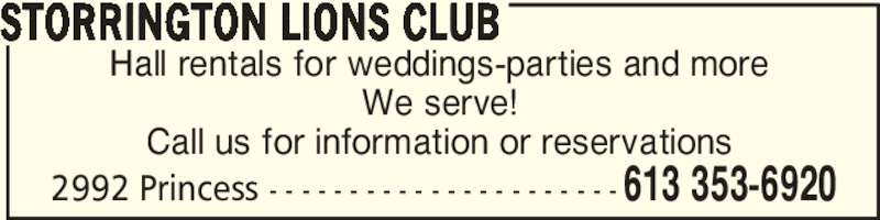 Storrington Lions Club (613-353-6920) - Display Ad - Hall rentals for weddings-parties and more We serve! Call us for information or reservations STORRINGTON LIONS CLUB 613 353-69202992 Princess - - - - - - - - - - - - - - - - - - - - - -