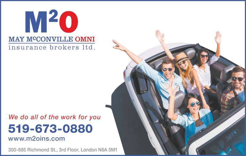 May McConville Omni insurance brokers ltd. (519-673-0880) - Display Ad - 300-685 Richmond St., 3rd Floor, London N6A 5M1 519-673-0880 www.m2oins.com We do all of the work for you