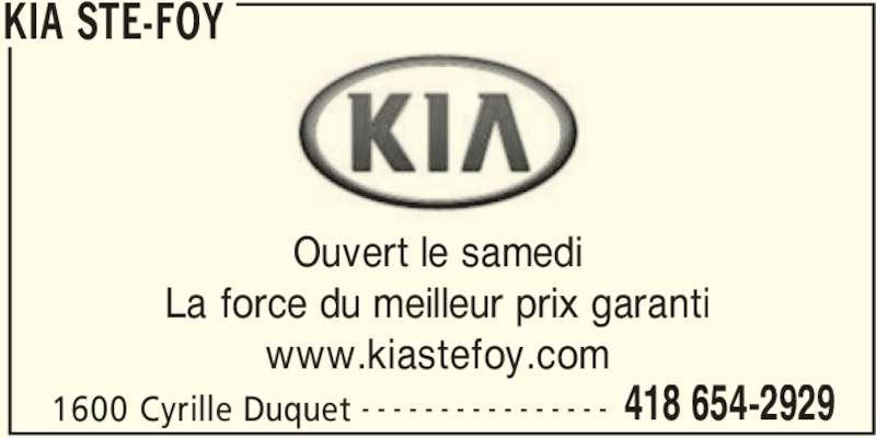 Kia Ste-Foy (418-654-2929) - Annonce illustrée======= - KIA STE-FOY 1600 Cyrille Duquet 418 654-2929- - - - - - - - - - - - - - - - Ouvert le samedi La force du meilleur prix garanti www.kiastefoy.com