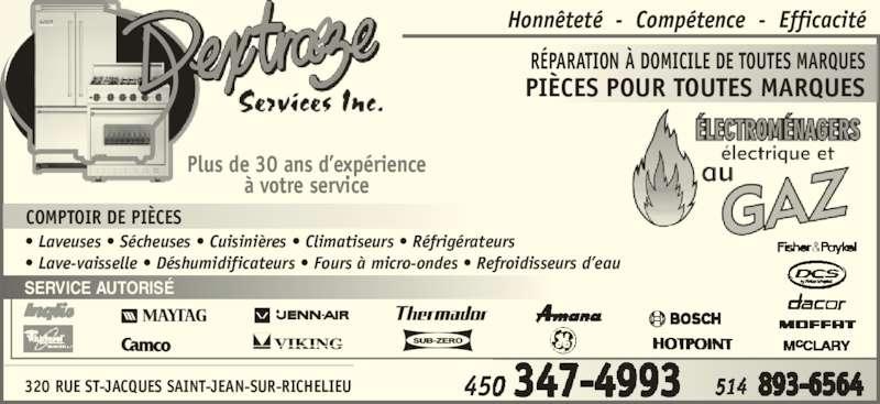 Dextraze Service Inc (450-347-4993) - Annonce illustrée======= - • Laveuses • Sécheuses • Cuisinières • Climatiseurs • Réfrigérateurs • Lave-vaisselle • Déshumidificateurs • Fours à micro-ondes • Refroidisseurs d'eau SERVICE AUTORISÉ  Honnêteté  -  Compétence  -  Efficacité 320 RUE ST-JACQUES SAINT-JEAN-SUR-RICHELIEU RÉPARATION À DOMICILE DE TOUTES MARQUES PIÈCES POUR TOUTES MARQUES Plus de 30 ans d'expérience à votre service COMPTOIR DE PIÈCES
