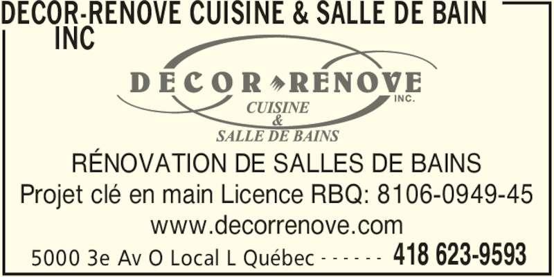 Décor-Rénove Cuisine & Salle De Bain Inc (418-623-9593) - Annonce illustrée======= - DECOR-RENOVE CUISINE & SALLE DE BAIN  INC  5000 3e Av O Local L Québec 418 623-9593- - - - - - RÉNOVATION DE SALLES DE BAINS Projet clé en main Licence RBQ: 8106-0949-45 www.decorrenove.com