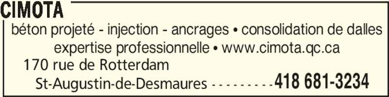 CIMOTA (418-681-3234) - Annonce illustrée======= - 170 rue de Rotterdam    St-Augustin-de-Desmaures - - - - - - - - -418 681-3234 béton projeté - injection - ancrages π consolidation de dalles expertise professionnelle π www.cimota.qc.ca CIMOTA