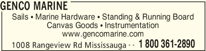 Genco Marine (905-278-2891) - Display Ad - GENCO MARINE 1008 Rangeview Rd Mississauga 1 800 361-2890- - Sails π Marine Hardware π Standing & Running Board Canvas Goods π Instrumentation www.gencomarine.com