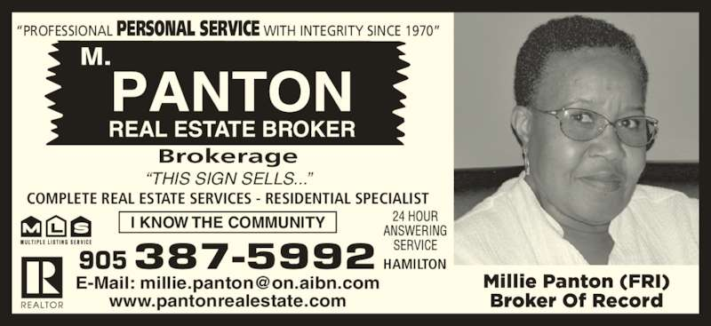 """Panton M Real Estate (905-387-5992) - Display Ad - """"PROFESSIONAL PERSONAL SERVICE WITH INTEGRITY SINCE 1970"""" Brokerage """"THIS SIGN SELLS..."""" COMPLETE REAL ESTATE SERVICES - RESIDENTIAL SPECIALIST HAMILTON I KNOW THE COMMUNITY www.pantonrealestate.com REAL ESTATE BROKER 387-5992905"""
