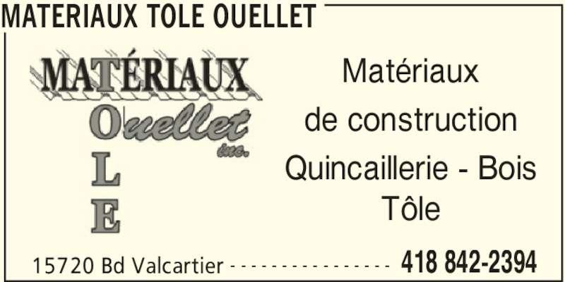 Matériaux tôle Ouellet (418-842-2394) - Annonce illustrée======= - MATERIAUX TOLE OUELLET 15720 Bd Valcartier 418 842-2394- - - - - - - - - - - - - - - - Matériaux de construction Quincaillerie - Bois Tôle