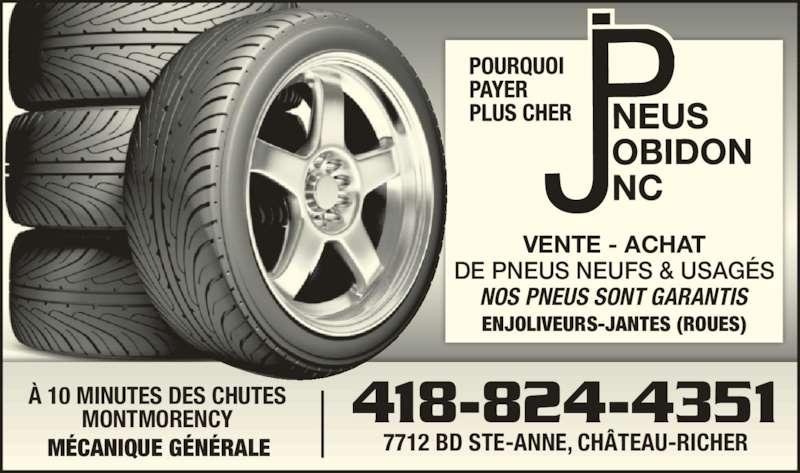 Service De Pneus Jobidon Inc (4188244351) - Annonce illustrée======= - VENTE - ACHAT DE PNEUS NEUFS & USAGÉS NOS PNEUS SONT GARANTIS ENJOLIVEURS-JANTES (ROUES) 418-824-4351 7712 BD STE-ANNE, CHÂTEAU-RICHER À 10 MINUTES DES CHUTES MONTMORENCY MÉCANIQUE GÉNÉRALE
