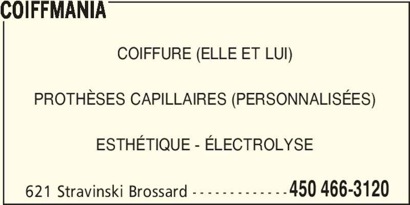 Coiffmania (4504663120) - Annonce illustrée======= - 621 Stravinski Brossard - - - - - - - - - - - - -450 466-3120 COIFFMANIA COIFFURE (ELLE ET LUI) PROTHÈSES CAPILLAIRES (PERSONNALISÉES) ESTHÉTIQUE - ÉLECTROLYSE