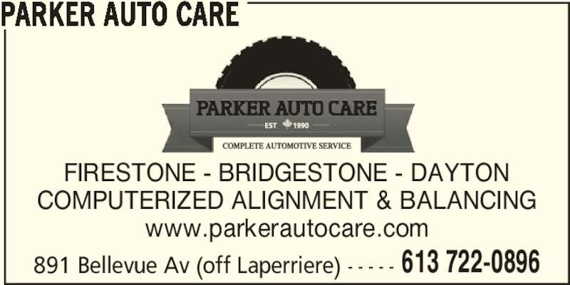 Parker Auto Care (613-722-0896) - Display Ad - PARKER AUTO CARE 613 722-0896 FIRESTONE - BRIDGESTONE - DAYTON COMPUTERIZED ALIGNMENT & BALANCING www.parkerautocare.com 891 Bellevue Av (off Laperriere) - - - - -