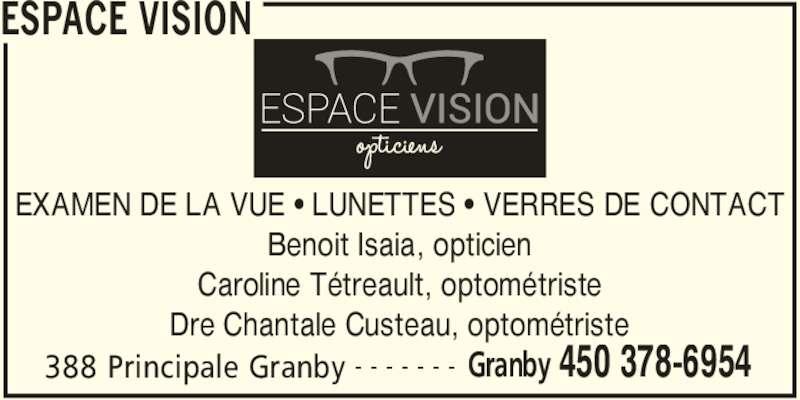 Tétreault Isaïa Opticiens Inc (450-378-6954) - Annonce illustrée======= - ESPACE VISION 388 Principale Granby Granby 450 378-6954- - - - - - - EXAMEN DE LA VUE π LUNETTES π VERRES DE CONTACT Benoit Isaia, opticien Caroline Tétreault, optométriste Dre Chantale Custeau, optométriste