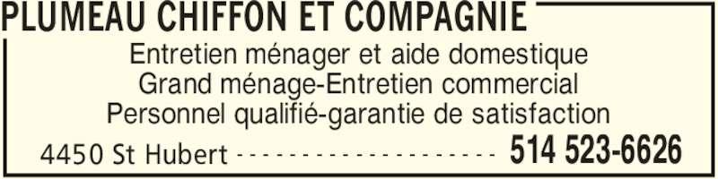 Plumeau Chiffon Et Compagnie (514-523-6626) - Annonce illustrée======= - PLUMEAU CHIFFON ET COMPAGNIE 4450 St Hubert 514 523-6626- - - - - - - - - - - - - - - - - - - - Entretien ménager et aide domestique Grand ménage-Entretien commercial Personnel qualifié-garantie de satisfaction