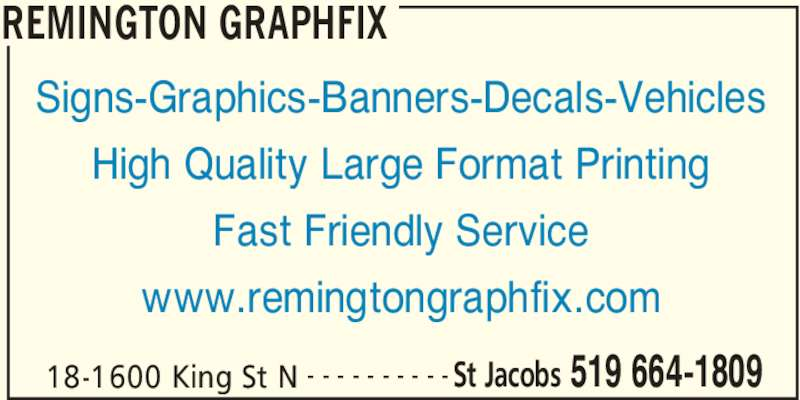 Remington Graphfix St Jacobs On 1600 King St N Canpages