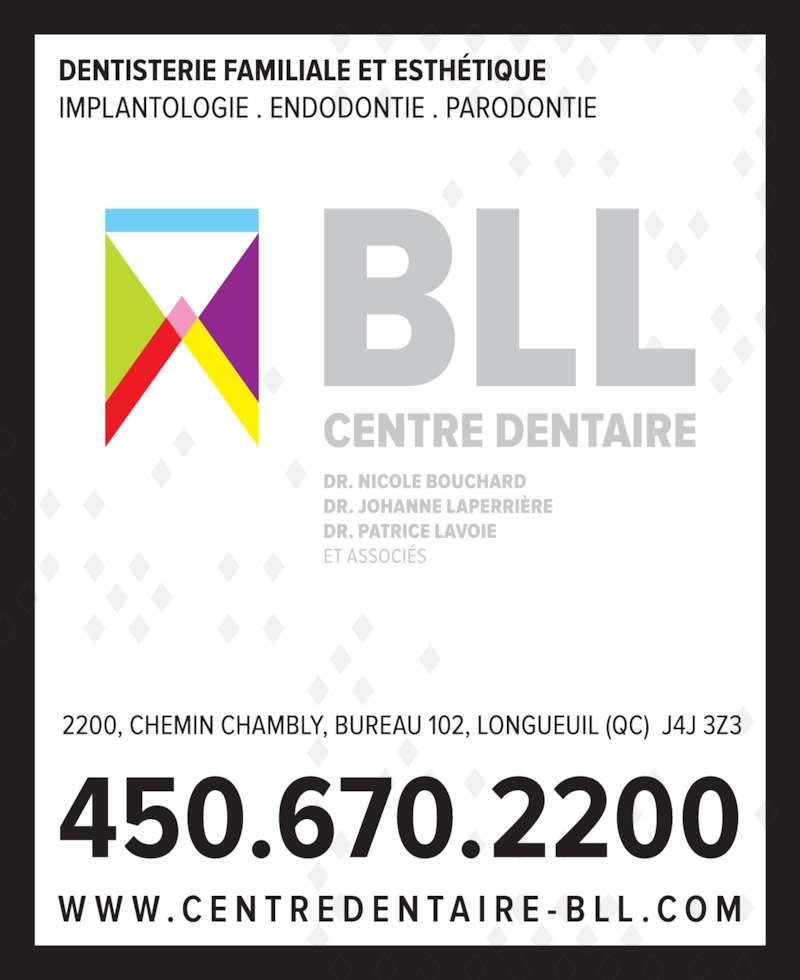 Centre Dentaire Bouchard Laperrière Lavoie et Associés (4506702200) - Annonce illustrée======= -