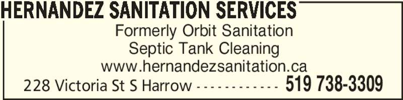 Hernandez Sanitation Services (519-738-3309) - Display Ad - Formerly Orbit Sanitation Septic Tank Cleaning www.hernandezsanitation.ca HERNANDEZ SANITATION SERVICES 519 738-3309228 Victoria St S Harrow - - - - - - - - - - - -