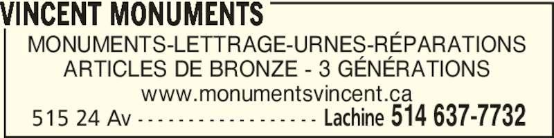 Charles Vincent et Fils Inc Monuments (514-637-7732) - Annonce illustrée======= - VINCENT MONUMENTS Lachine 514 637-7732515 24 Av - - - - - - - - - - - - - - - - - - MONUMENTS-LETTRAGE-URNES-RÉPARATIONS ARTICLES DE BRONZE - 3 GÉNÉRATIONS www.monumentsvincent.ca