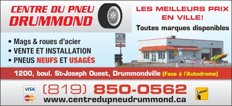 Centre du Pneu Drummond (819-850-0562) - Annonce illustrée======= - www.centredupneudrummond.ca (819) 850-0562 1200, boul. St-Joseph Ouest, Drummondville (Face à l'Autodrome) LES MEILLEURS PRIX EN VILLE! • Mags & roues d'acier • VENTE ET INSTALLATION • PNEUS NEUFS ET USAGÉS