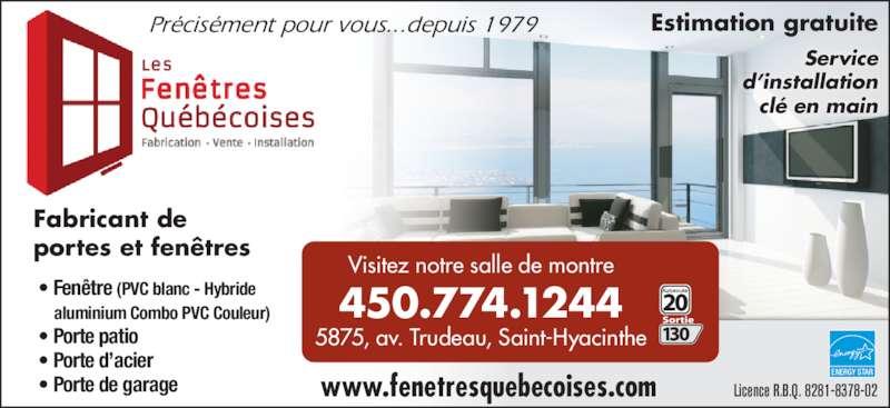 Les Fenêtres Québecoises (450-774-1244) - Annonce illustrée======= - Fabricant de portes et fenêtres     aluminium Combo PVC Couleur) • Porte patio • Fenêtre (PVC blanc - Hybride • Porte de garage • Porte d'acier Estimation gratuite Service d'installation clé en main Précisément pour vous...depuis 1979 www.fenetresquebecoises.com ENERGY STAR Licence R.B.Q. 8281-8378-02 Visitez notre salle de montre 450.774.1244 5875, av. Trudeau, Saint-Hyacinthe