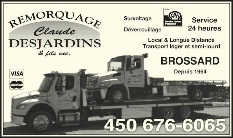 Claude Desjardins & Fils Remorquage Inc (450-676-6065) - Annonce illustrée======= - Survoltage Service 24 heures Local & Longue Distance Transport léger et semi-lourd BROSSARD Depuis 1964 Déverrouillage