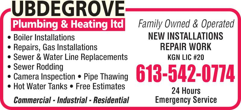 Ubdegrove Plumbing & Heating Ltd (613-542-0774) - Display Ad - • Boiler Installations • Repairs, Gas Installations • Sewer & Water Line Replacements • Sewer Rodding • Camera Inspection • Pipe Thawing • Hot Water Tanks • Free Estimates    Commercial - Industrial - Residential Family Owned & Operated NEW INSTALLATIONS REPAIR WORK KGN LIC #20 24 Hours Emergency Service 613-542-0774 Plumbing & Heating ltd