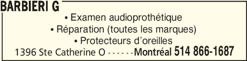 G. Barbieri (514-866-1687) - Annonce illustrée======= - 1396 Ste Catherine O - - - - - -Montréal 514 866-1687 π Examen audioprothétique π Réparation (toutes les marques) π Protecteurs d'oreilles BARBIERI G