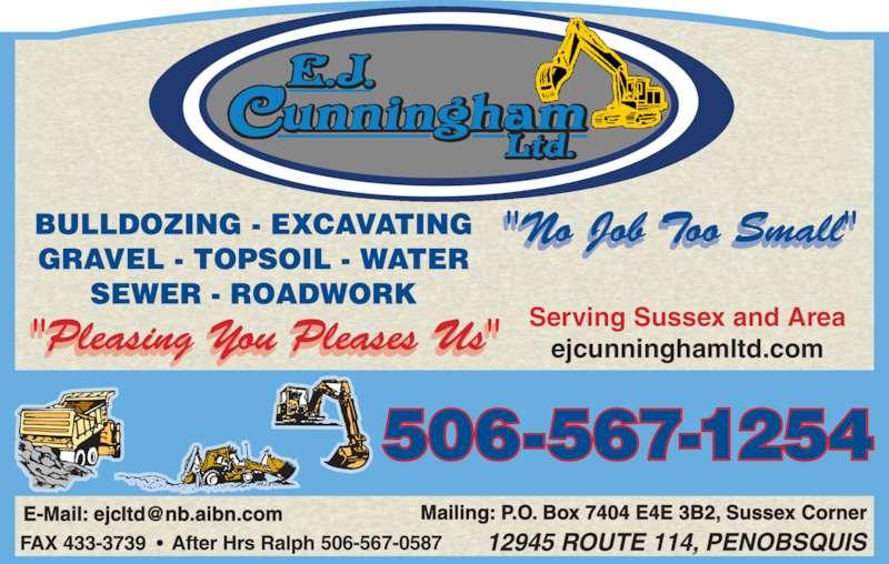 Cunningham E J Ltd (506-433-3394) - Display Ad - Serving Sussex and Area ejcunninghamltd.com Mailing: P.O. Box 7404 E4E 3B2, Sussex Corner 506-567-0587 506-567-1254