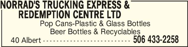 Norrad's Trucking Express & Redemption Centre Ltd (506-433-2258) - Annonce illustrée======= -