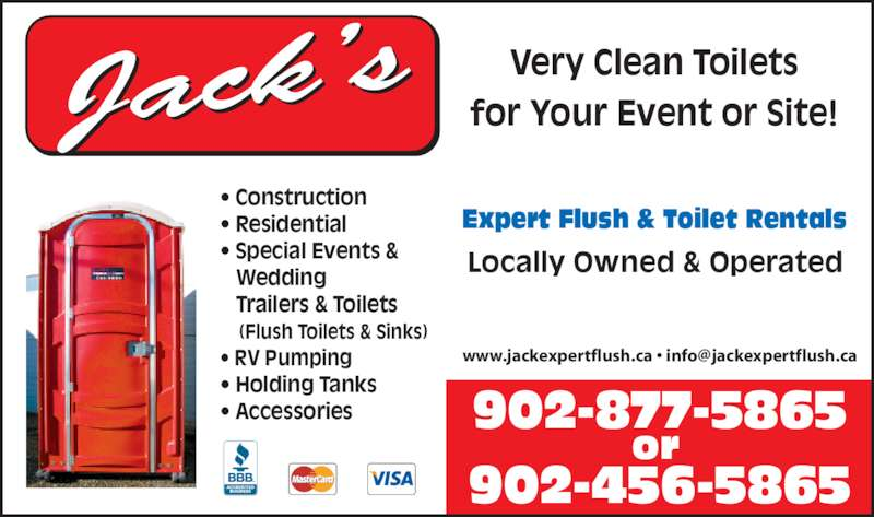 Jack's Expert Flush & Toilet Rentals (902-877-5865) - Display Ad - Expert Flush & Toilet Rentals • Construction • Residential • Special Events &    Wedding    Trailers & Toilets     (Flush Toilets & Sinks) • RV Pumping • Holding Tanks • Accessories 902-877-5865 Jack's Locally Owned & Operated Very Clean Toilets for Your Event or Site! 902-456-5865 or