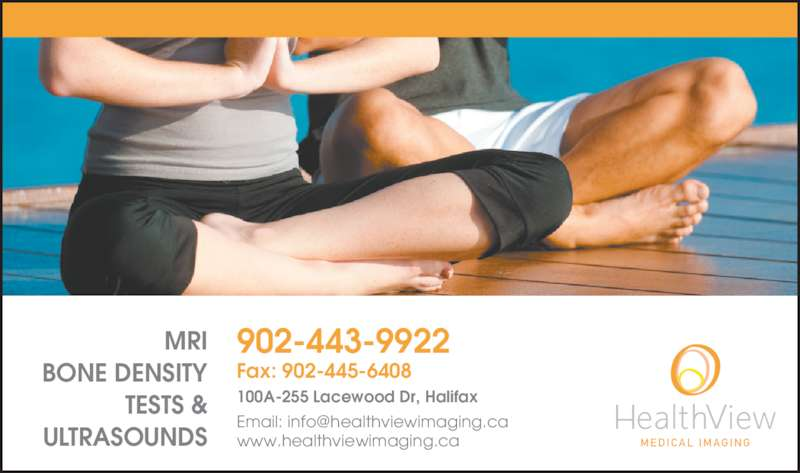 Health View Medical Imaging (902-443-9922) - Display Ad - Fax: 902-445-6408 100A-255 Lacewood Dr, Halifax www.healthviewimaging.ca 902-443-9922MRI BONE DENSITY TESTS & ULTRASOUNDS