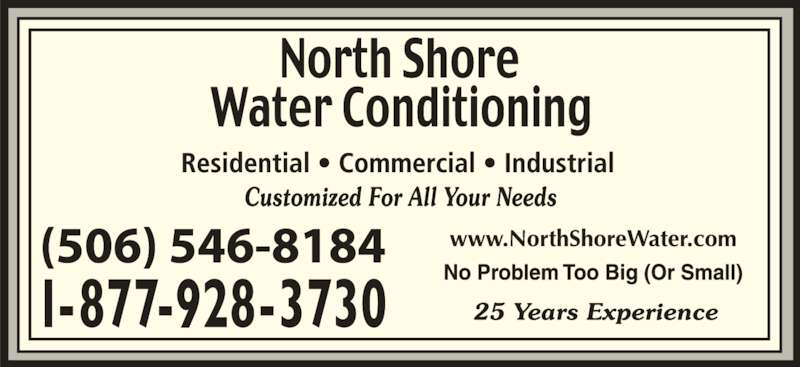 North Shore Water Conditioning (506-546-8184) - Display Ad -
