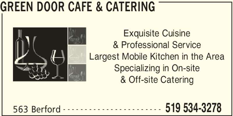 Green Door Cafe & Catering (519-534-3278) - Display Ad - GREEN DOOR CAFE & CATERING 563 Berford 519 534-3278- - - - - - - - - - - - - - - - - - - - - - - Exquisite Cuisine & Professional Service Largest Mobile Kitchen in the Area Specializing in On-site & Off-site Catering