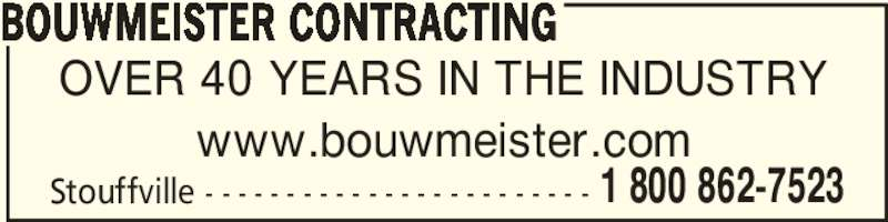 Bouwmeister Landscaping Ltd (905-640-1323) - Display Ad - OVER 40 YEARS IN THE INDUSTRY BOUWMEISTER CONTRACTING www.bouwmeister.com 1 800 862-7523 Stouffville - - - - - - - - - - - - - - - - - - - - - - - -