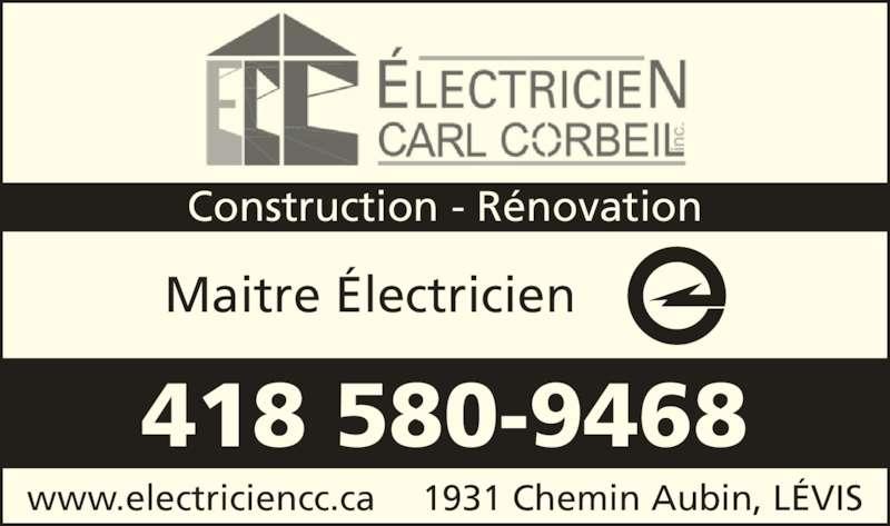 Électricien Carl Corbeil (4185809468) - Annonce illustrée======= - 1931 Chemin Aubin, LÉVISwww.electriciencc.ca 418 580-9468 Maitre Électricien Construction - Rénovation