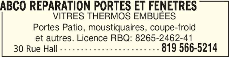 ABCO Réparation Portes Et Fenêtres (819-566-5214) - Annonce illustrée======= - VITRES THERMOS EMBUÉES Portes Patio, moustiquaires, coupe-froid et autres. Licence RBQ: 8265-2462-41 ABCO REPARATION PORTES ET FENETRES 30 Rue Hall - - - - - - - - - - - - - - - - - - - - - - - - 819 566-5214