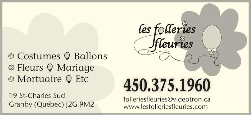 Les Folleries Fleuries (450-375-1960) - Annonce illustrée======= - 19 St-Charles Sud Granby (Québec) J2G 9M2 450.375.1960 www.lesfolleriesfleuries.com Costumes     Ballons Fleurs     Mariage Mortuaire     Etc