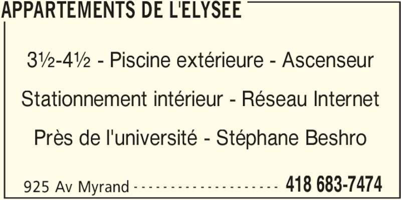Appartements de L'Elysée (418-683-7474) - Annonce illustrée======= - 925 Av Myrand 418 683-7474- - - - - - - - - - - - - - - - - - - - 3½-4½ - Piscine extérieure - Ascenseur Stationnement intérieur - Réseau Internet Près de l'université - Stéphane Beshro APPARTEMENTS DE L'ELYSEE