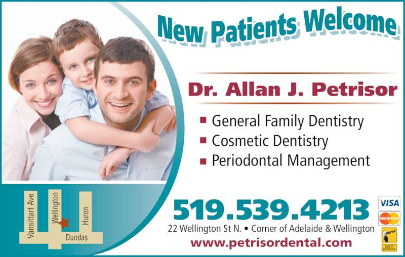 Dr A J Petrisor (5195394213) - Display Ad - Dr. Allan J. Petrisor General Family Dentistry Cosmetic Dentistry Periodontal Management Hu ro Va ns itt ar t A ve Dundas  ell in gt on 519.539.4213 22 Wellington St N. • Corner of Adelaide & Wellington www.petrisordental.com